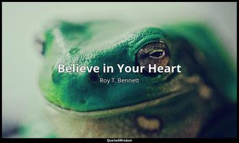 Believe in Your Heart Roy T. Bennett