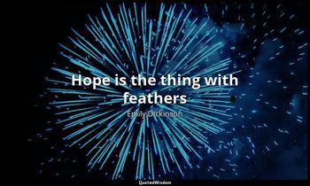 Hope is the thing with feathers Emily Dickinson