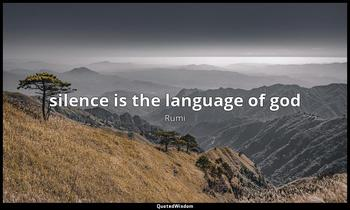 silence is the language of god Rumi