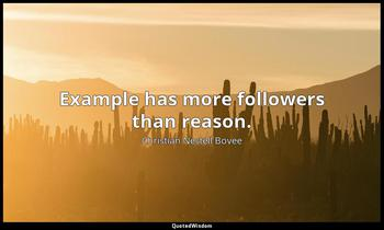 Example has more followers than reason. Christian Nestell Bovee