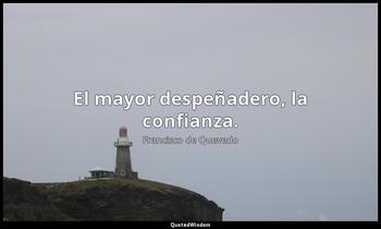 El mayor despeñadero, la confianza. Francisco de Quevedo